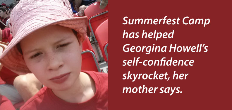 Philippa Howell says her daughter, Georgina, pictured above, has experienced a spike in her self-confidence and independence since she began attending Summerfest Camp five years ago.